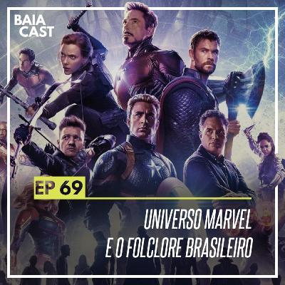 69 - Universo Marvel e o folclore brasileiro