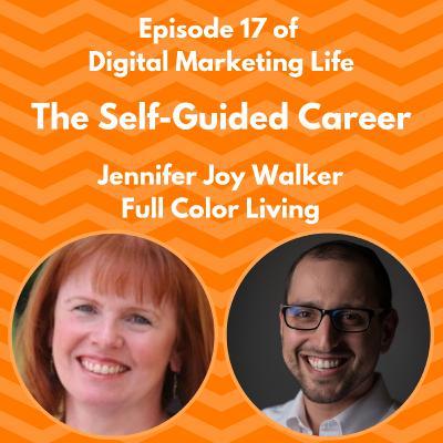 17 - The Self-Guided Career - Jennifer Joy Walker, Author of Full Color Living