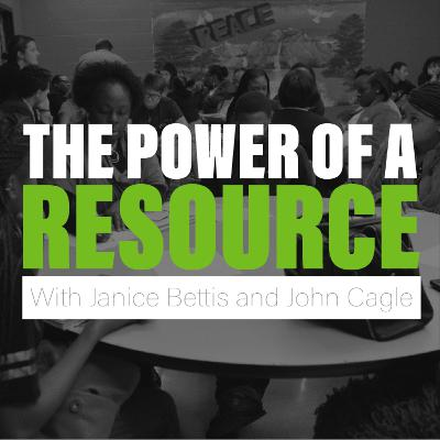 The Power of a Resource with Janice Bettis and John Cagle