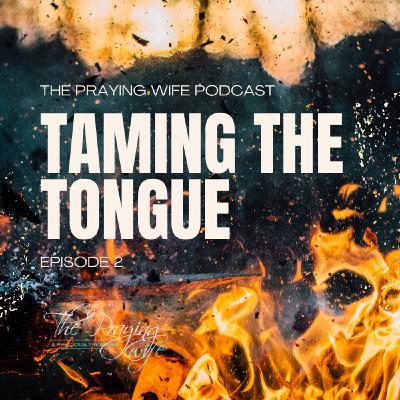 Taming the Tongue