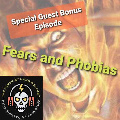 Special Guest Bonus Episode: Fears, Phobias and Whiskey With Blake Feece