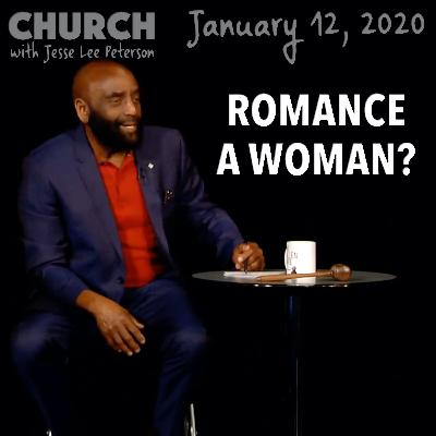 Romance a Woman? Live in Spirit and Truth? (Church 1/12/20)