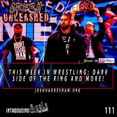 """This Week In Wrestling, Dark Side of The Ring, """"Chop It Up With Suela"""", Velveteen Dream and more!   111"""