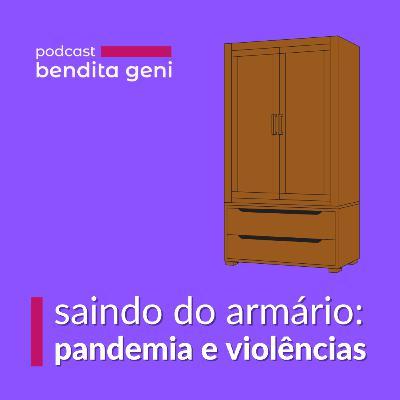 Saindo do armário: pandemia e violências