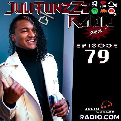 JuliTunzZz Radio Episode 79