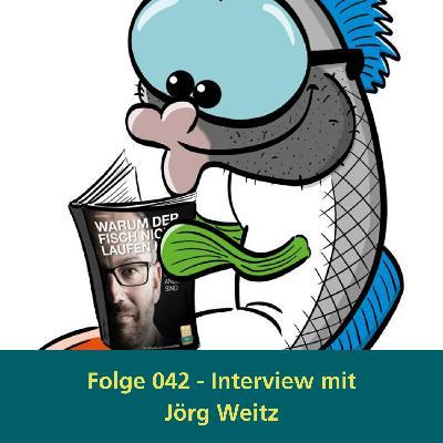 042 - Interview mit Jörg Weitz - Warum der Fisch nicht laufen kann