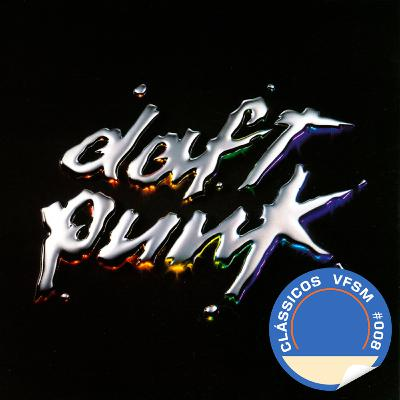 "Clássicos VFSM #008 - Daft Punk: ""Discovery"""