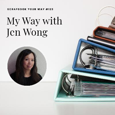 SYW123 - My Way with Jen Wong