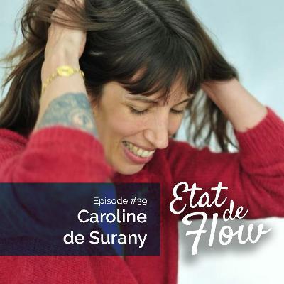 #39 - Caroline de Surany - Et si nos talents facilitaient notre vie et provoquaient notre chance ?