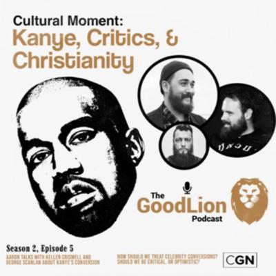 Kanye, Critics, & Christianity (With Kellen Criswell & George Scanlan)