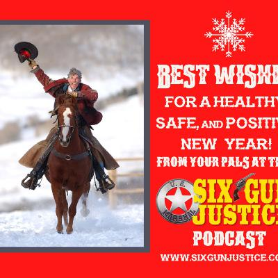 SIX-GUN JUSTICE PODCAST EPISODE 23—HOLIDAY SPECIAL
