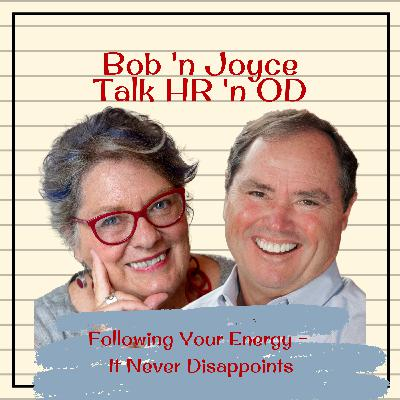 Episode 13: Following Your Energy – It Never Disappoints