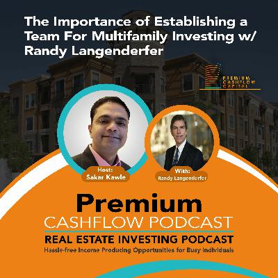 SK105 - The Importance of Establishing a Team For Multifamily Investing w/ Randy Langenderfer