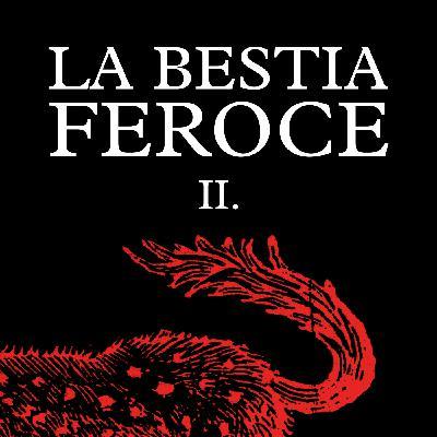 La Bestia Feroce - Parte II