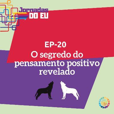 EP-20 O segredo do pensamento positivo revelado