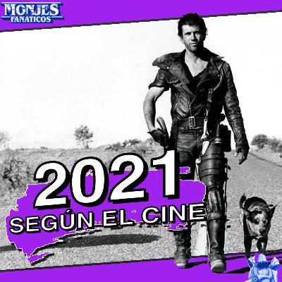 187 - El 2021 según el Cine.