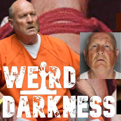 """THE TRIAL AND CRIMES OF THE GOLDEN STATE KILLER"" #WeirdDarkness"