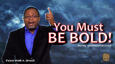 You Must Be Bold! [God Protect Us series Part 9]