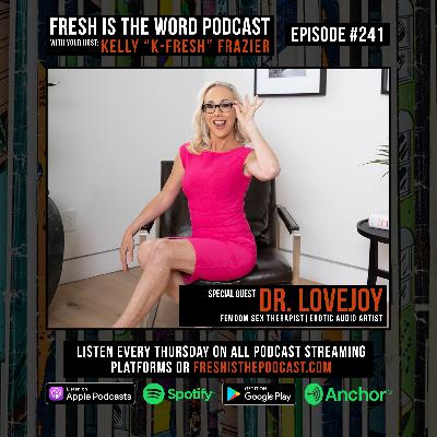 Episode #241: Dr. Lovejoy - Femdom Sex Therapist & Erotic Audio Artist