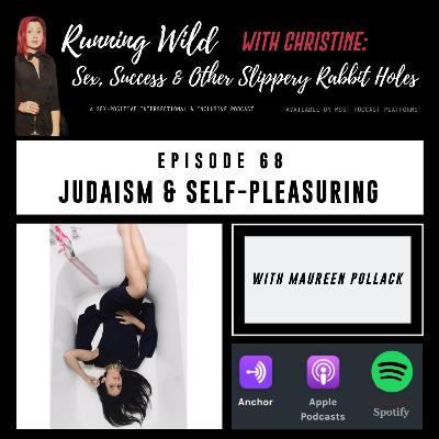 Ep 68: Judaism & Self-Pleasuring, with Maureen Pollack