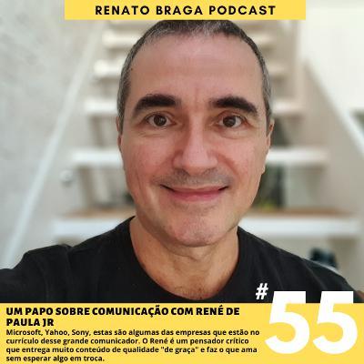 EP55 - Um papo sobre comunicação com René de Paula Jr