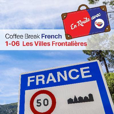CBF ER 1.06 | Les Villes Frontalières (Updated version)