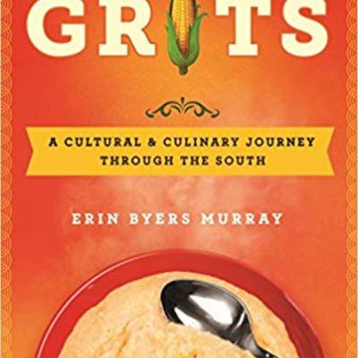 Episode 370: Grits: A Cultural and Culinary Journey Through the South