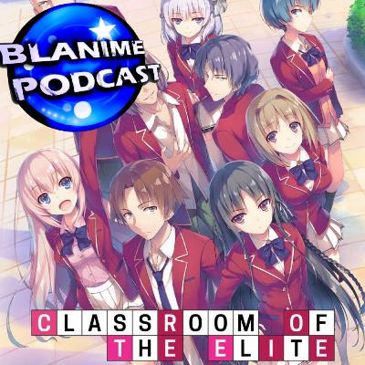130. Classroom of the Elite Review