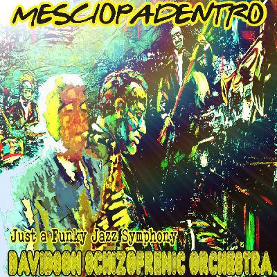 MESCIOPADENTRO - Just a Funky Jazz Symphony -