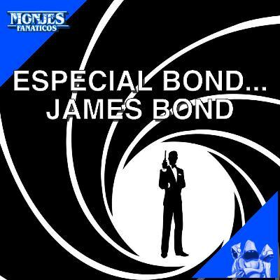 218 - Especial Bond.. James Bond