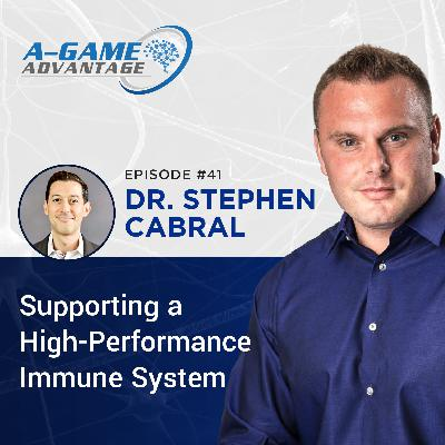 041 - Dr. Stephen Cabral - Supporting a High-Performance Immune System