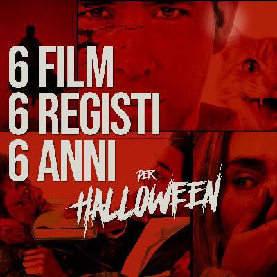 Puntata 28 - 6 FILM 6 REGISTI 6 ANNI PER HALLOWEEN