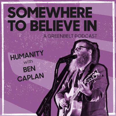 Humanity with Ben Caplan