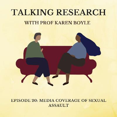 Prof Karen Boyle: Media Coverage of Sexual Assault