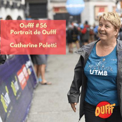 #56 - Portrait de Oufff - Catherine Poletti, le nouveau circuit UTMB