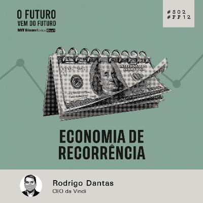 #FFS02E12 - Rodrigo Dantas: Economia de recorrência