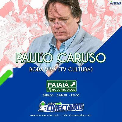 Paiaiá na Conectados com Paulo Caruso 07-03-20