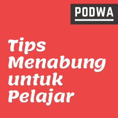 Cara Menabung yang Benar untuk Pelajar | 5 Tips ini Wajib Kamu Coba! - PODWA Waisy Alqi Ep. #16
