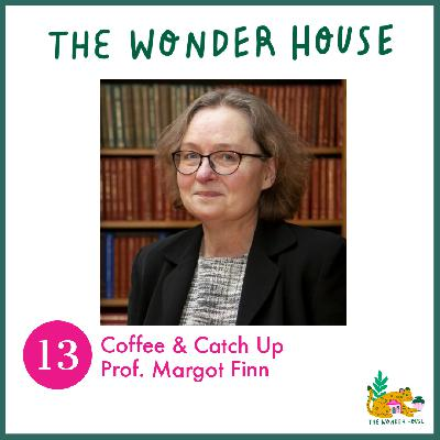 Coffee & Catch Up with Prof. Margot Finn