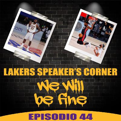 Lakers Speaker's Corner E44 - We Will Be Fine