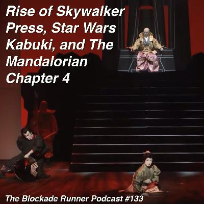 Rise of Skywalker Promos, Star Wars Kabuki, and The Mandalorian Chapter 4 - The Blockade Runner Podcast #133