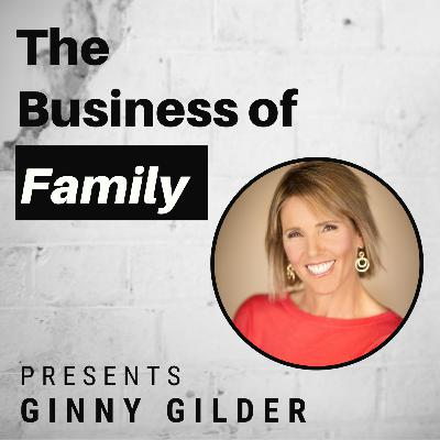 Ginny Gilder - Olympic Medalist, G2 Family Office Founder, Social Entrepreneur & Owner of a WNBA Team [The Business of Family]