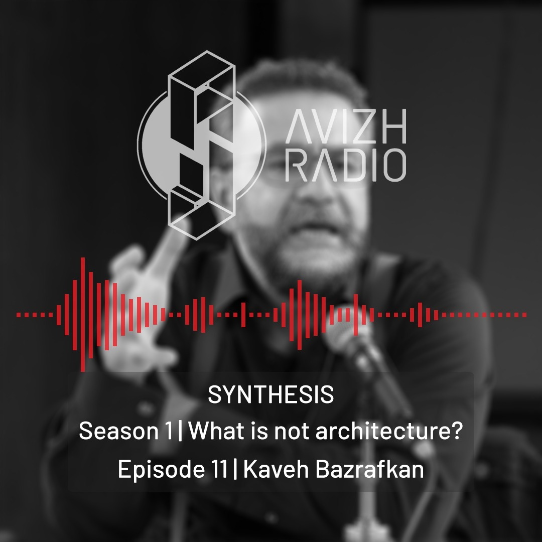 Avizh Radio - SYNTHESIS-Episode 11-Kaveh Bazrafkan
