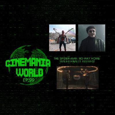 "Cinemania World Ep.99 ""The Spider-Man: No Way Home Trailer Finally Arrives!"""