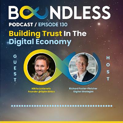 EP130: Nikita Lukianets, Founder @Open Ethics: Building trust in the digital economy