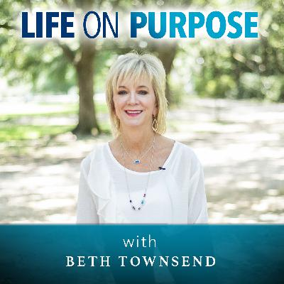 Producer of God's Not Dead Movie on Life on Purpose with Beth Townsend