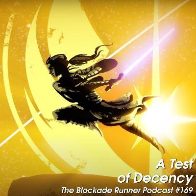 A Test of Decency - The Blockade Runner Podcast #169