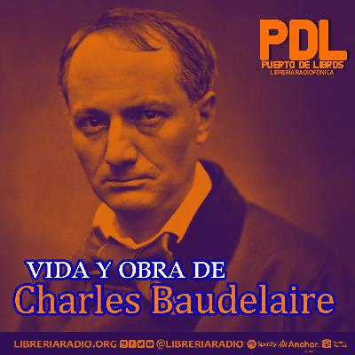 #295: Vida y obra de Charles Baudelaire. Celebrando su bicentenario