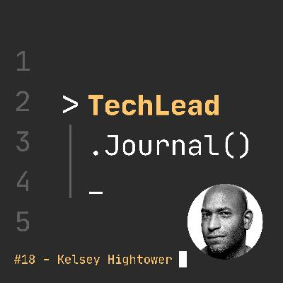 #18 - Succeeding in Tech & Cloud Latest - Kelsey Hightower