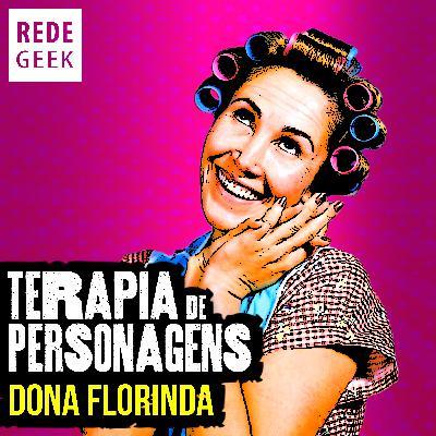 TERAPIA DE PERSONAGENS - Dona Florinda